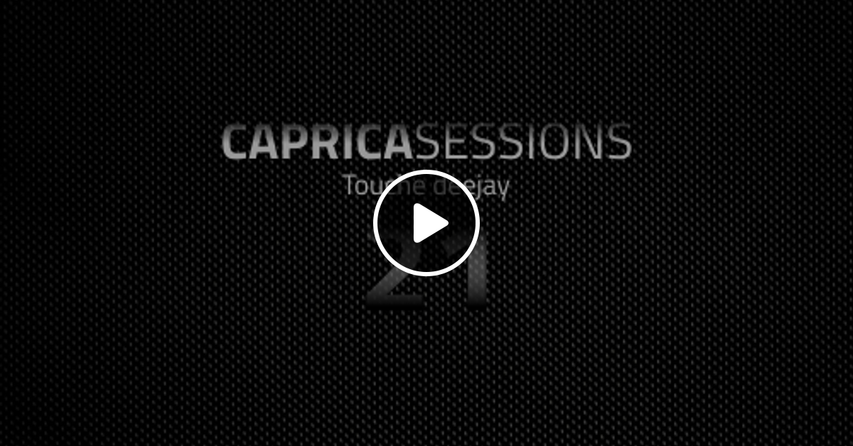 Caprica Sessions by Touche Deejay v.21 by Touche Deejay | Mixcloud